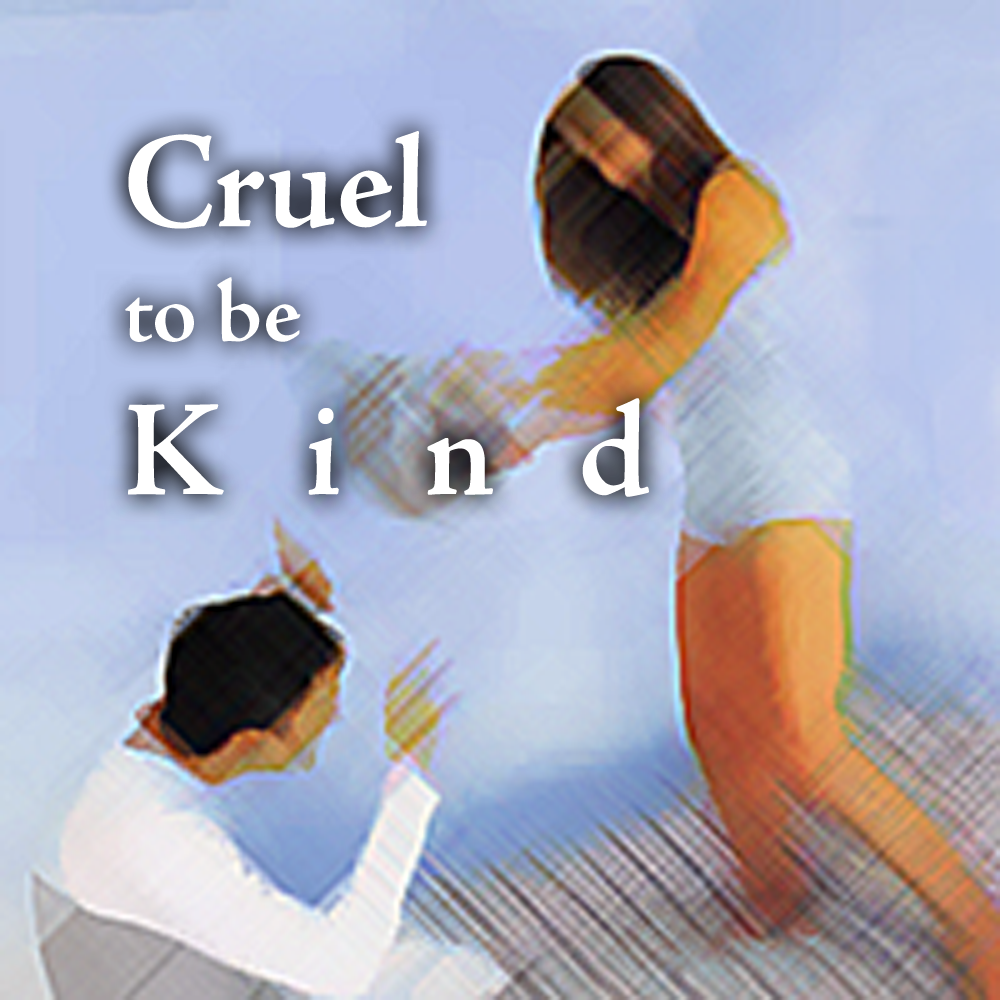 Cruel To Be Kind