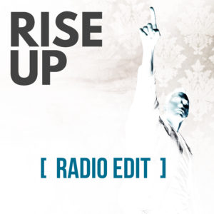 Rise Up - listen now!
