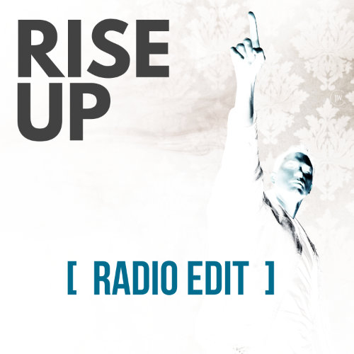 Rise Up – Radio Edit
